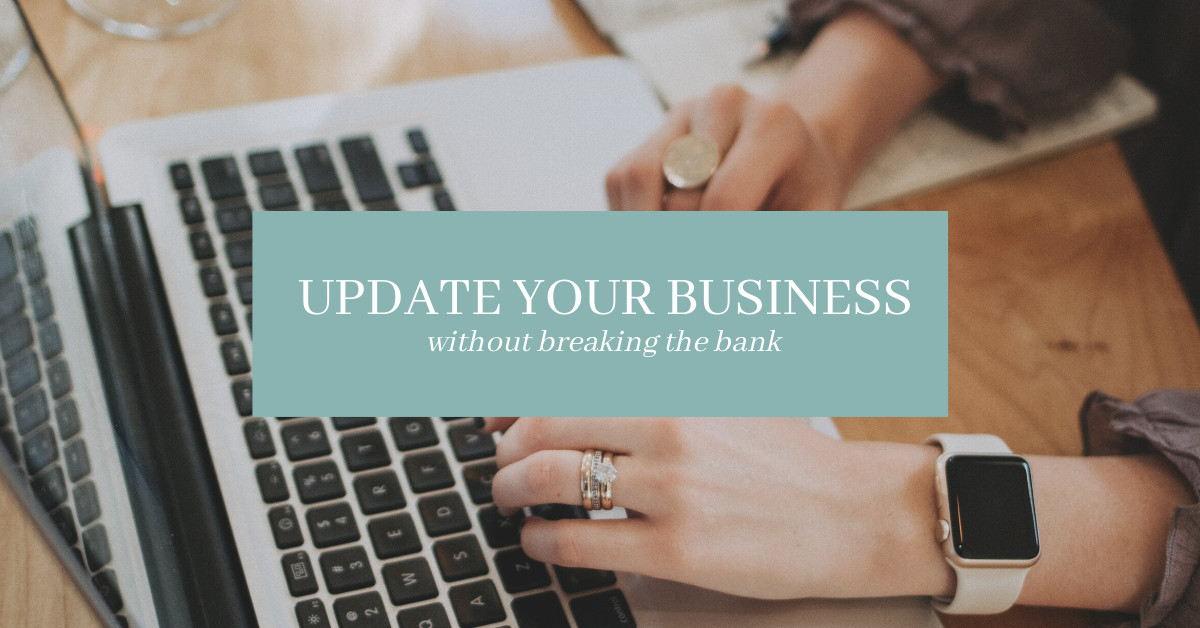Update Your Business without Breaking the Bank