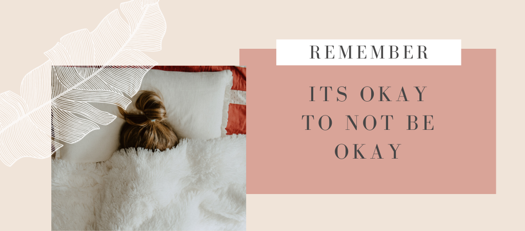 Remember: It's Okay to Not Be Okay